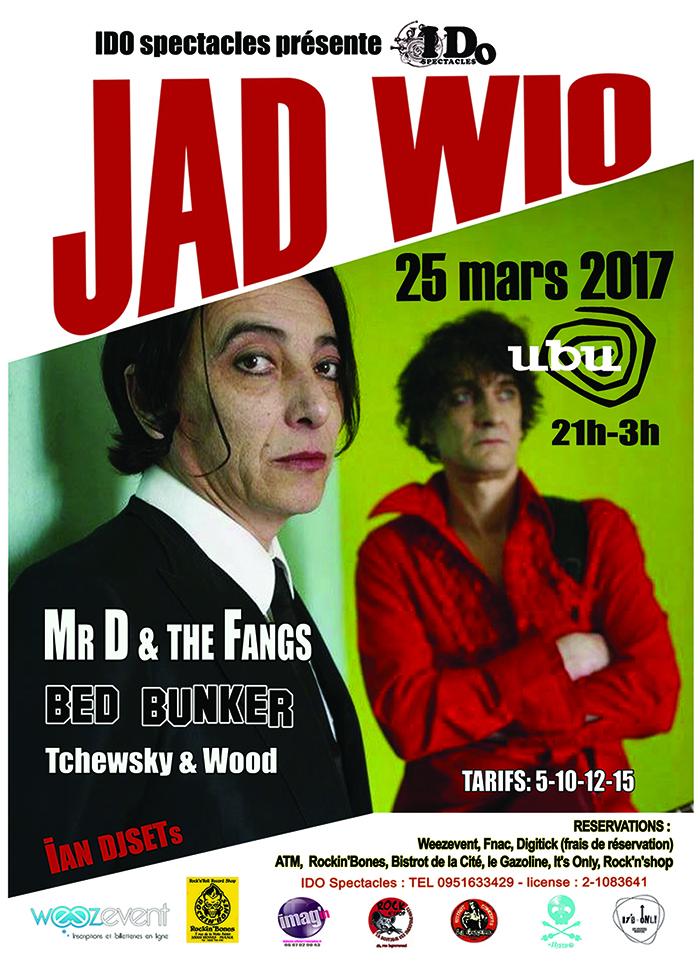 25 MARS 2017 Concert@Ubu : Jad Wio - Mr.D & The Fangs - Bed Bunker - Tchewsky & Wood - Dj Ian